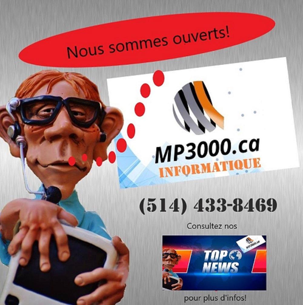 Chez MP3000, nous sommes OUVERT en tout temps!